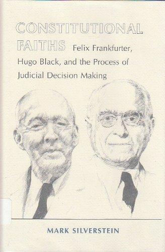 9780801416507: Constitutional Faiths: Felix Frankfurter, Hugo Black and the Process of Judicial Decision Making