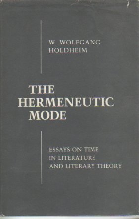 9780801416668: The Hermeneutic Mode: Essays on Time in Literature and Literary Theory