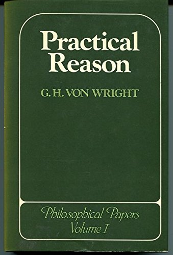 9780801416736: 001: Practical Reason: Philosophical Papers, Volume I (Philosophical Papers, Volume 1)