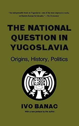 9780801416750: The National Question in Yugoslavia: Origins, History, Politics