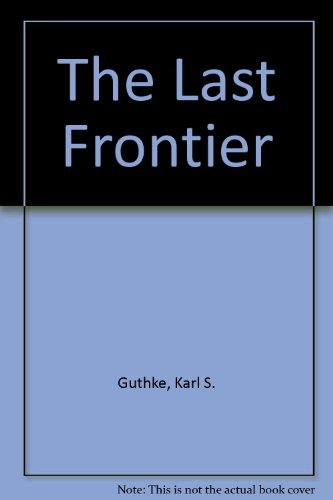 THE LAST FRONTIER: Imagining Other Worlds, from the Copernican Revolution to Modern Science Fiction