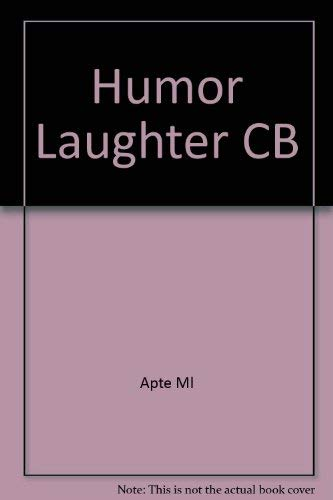 Humor and Laughter: An Anthropological Approach: Apte, Mahadev L.