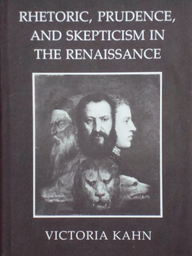 9780801417368: Rhetoric, Prudence, and Skepticism in the Renaissance