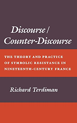 9780801417504: Discourse/Counter-Discourse: Theory and Practice of Symbolic Resistance in Nineteenth-Century France