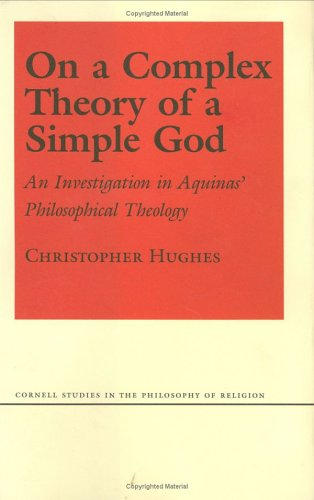 9780801417597: On a Complex Theory of a Simple God: An Investigation in Aquinas' Philosophical Theology (Cornell Studies in the Philosophy of Religion)