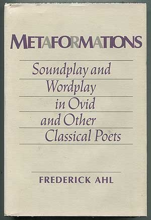 9780801417627: Metaformations: Soundplay and Wordplay in Ovid and Other Classical Poets