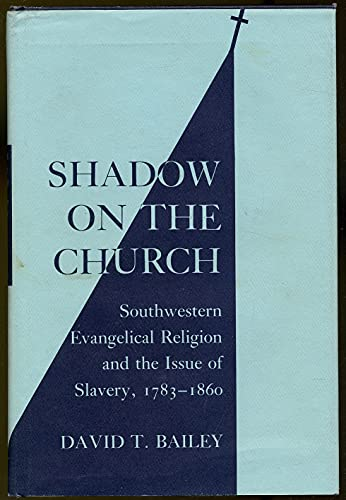 9780801417634: Shadow on the Church: Southwestern Evangelical Religion and the Issue of Slavery, 1783-1860