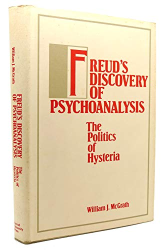 9780801417702: Freud's Discovery of Psychoanalysis: The Politics of Hysteria