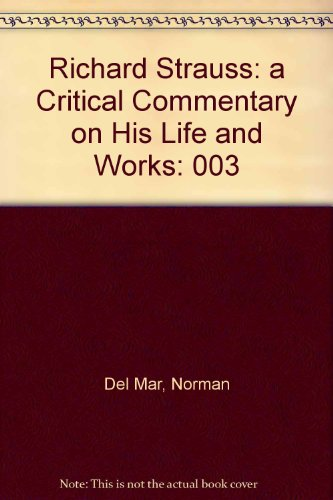 9780801417825: Richard Strauss: a Critical Commentary on His Life and Works: 003