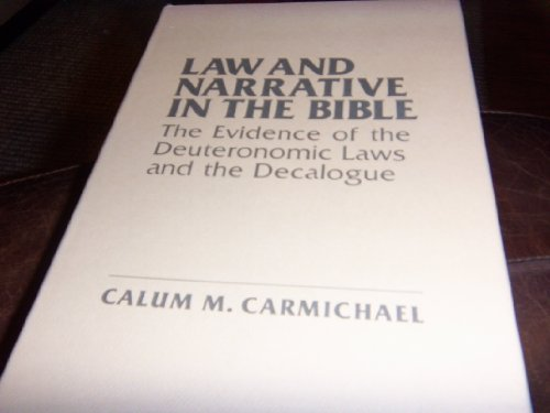 9780801417924: Law and Narrative in the Bible: The Evidence of the Deuteronomic Laws and the Decalogue