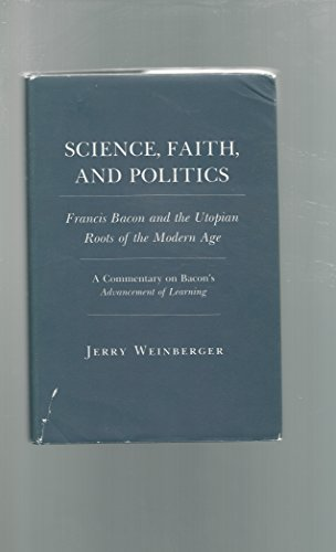 9780801418174: Science, Faith and Politics: Francis Bacon and the Utopian Roots of the Modern Age