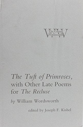 The Tuft of Primroses, with Other Late: Wordsworth, William