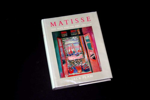 MATISSE, THE MAN AND HIS ART 1869-1918