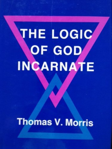 9780801418464: The Logic of God Incarnate