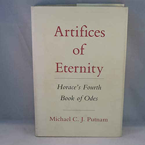 Artifices of Eternity: Horace's Fourth Book of Odes (Cornell Studies in Classical Philology): ...