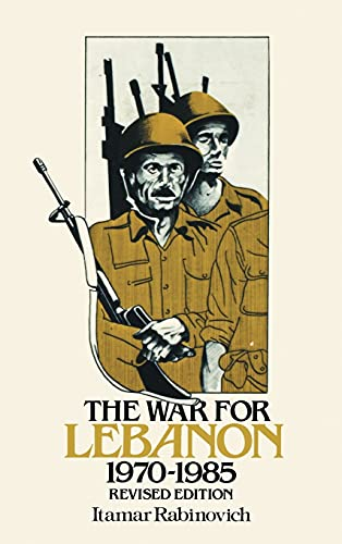 9780801418709: The War for Lebanon, 1970-1985