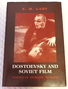 DOSTOEVSKY AND SOVIET FILM. Visions of Demonic Realism: Dostoevsky] N. M. Lary