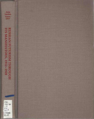 9780801418839: Russian Futurism Through Its Manifestoes, 1912-1928