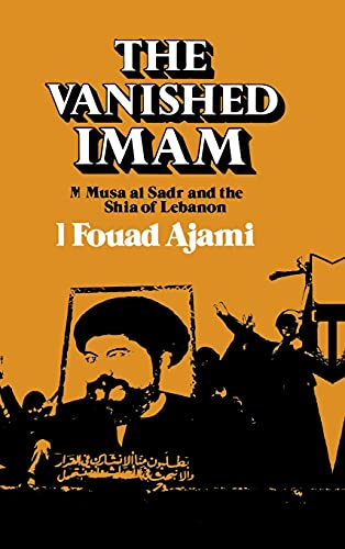 9780801419102: The Vanished Imam: Musa Al Sadr and the Shia of Lebanon