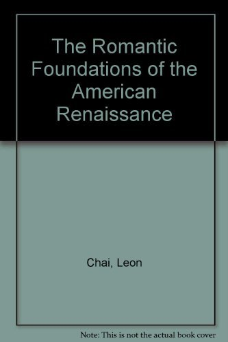 9780801419294: Romantic Foundations of the American Renaissance