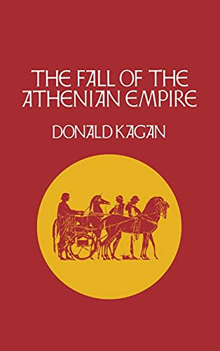 9780801419355: The Fall of the Athenian Empire (A New History of the Peloponnesian War)