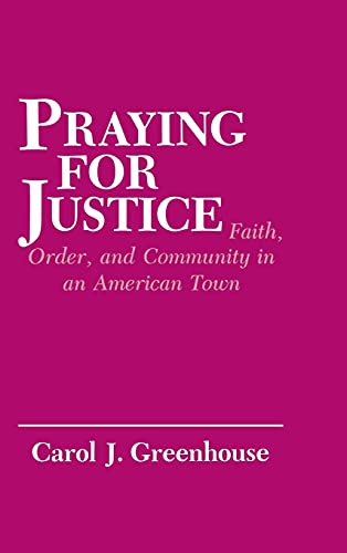 9780801419713: Praying for Justice: Faith, Order and Community in an American Town (The Anthropology of Contemporary Issues)