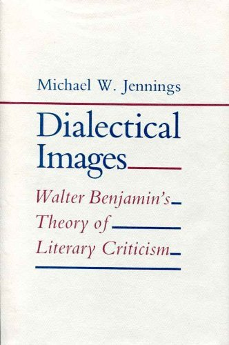 9780801420061: Dialectical Images: Walter Benjamin's Theory of Literary Criticism
