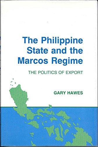 The Philippine State and the Marcos regime.: Hawes, Gary.