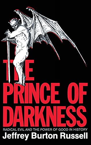 9780801420146: The Prince of Darkness: Radical Evil and the Power of Good in History
