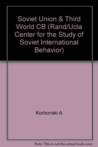 9780801420320: The Soviet Union and the Third World: The Last Three Decades (Rand/UCLA Center for the Study of Soviet International Behavior)