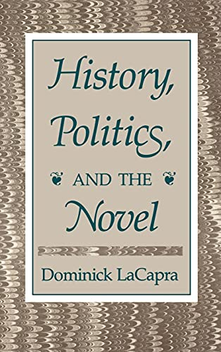 9780801420337: History, Politics, and the Novel
