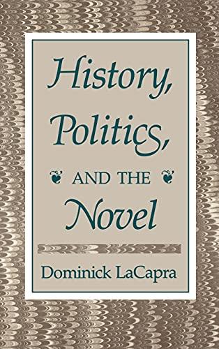 9780801420337: History, Politics, and the Novel