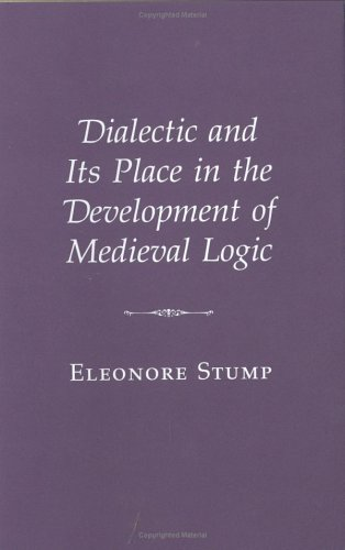 Dialectic and Its Place in the Development of Medieval Logic (9780801420368) by Stump, Eleonore