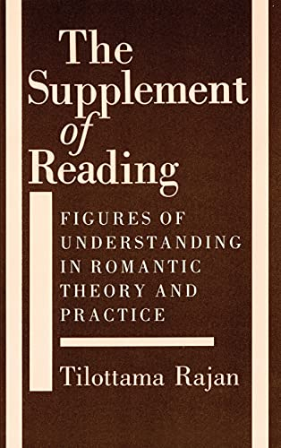9780801420450: The Supplement of Reading: Figures of Understanding in Romantic Theory and Practice