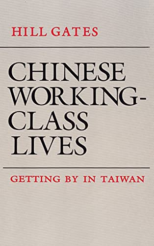 Chinese Working-Class Lives : Getting By in Taiwan (The Anthropology of Contemporary Issues Ser.)