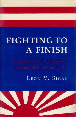 Fighting to a Finish: The Politics of: Sigal, Leon V.