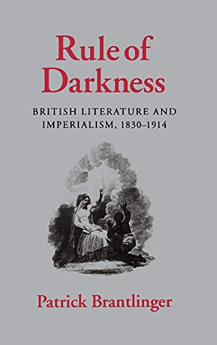 9780801420900: Rule of Darkness: British Literature and Imperialism, 1830-1914