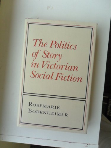 9780801420993: The Politics of Story in Victorian Social Fiction