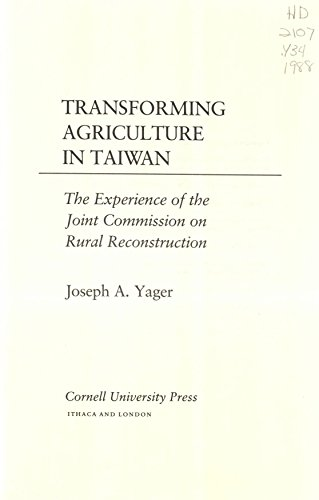 Transforming Agriculture in Taiwan: The Experience of the Joint Commission on Rural Reconstruction ...
