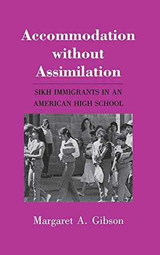 9780801421228: Accommodation without Assimilation: Sikh Immigrants in an American High School (The Anthropology of Contemporary Issues)