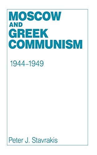 Moscow and Greek Communism, 1944-1949