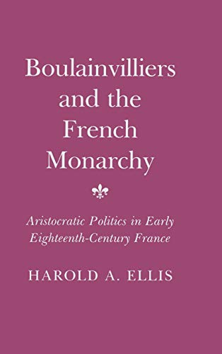 9780801421303: Boulainvilliers and the French Monarchy: Aristocratic Politics in Early 18th Century France