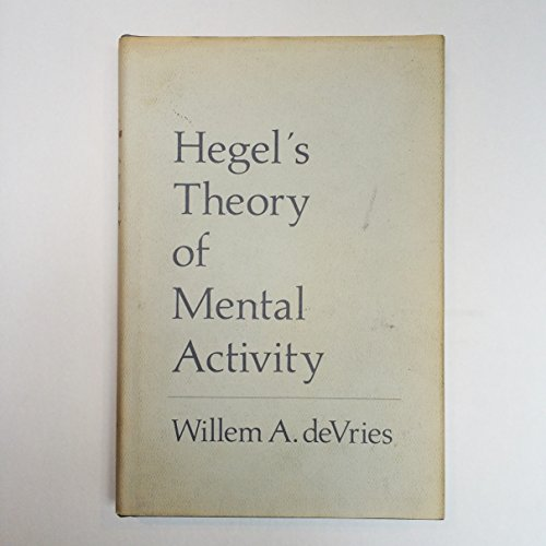 Hegel's Theory of Mental Activity: DeVries, Willem A.