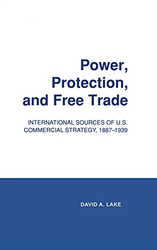 9780801421341: Power, Protection, and Free Trade: International Sources of Us Commercial Strategy, 1887-1939 (Cornell Studies in Political Economy)