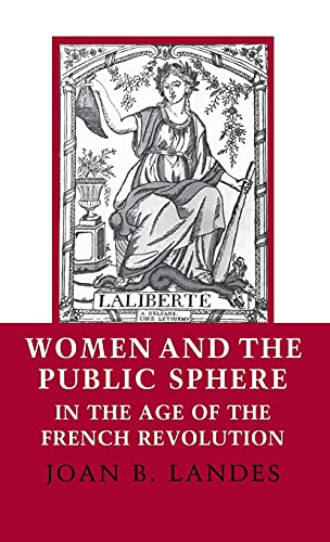Women and the Public Sphere in the Age of the French Revolution: Joan B. Landes