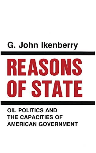 9780801421556: Reasons of State: Oil Politics and the Capacities of American Government (Cornell Studies in Political Economy)