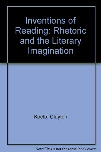 9780801421822: Inventions of Reading: Rhetoric and the Literary Tradition