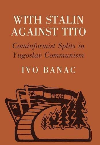9780801421860: With Stalin against Tito: Cominformist Splits in Yugoslav Communism