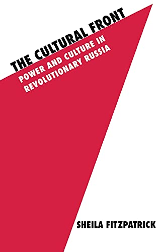 9780801421969: The Cultural Front: Power and Culture in Revolutionary Russia (Studies in Soviet History & Society)