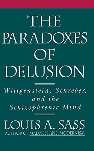 9780801422102: The Paradoxes of Delusion: Wittgenstein, Schreber, and the Schizophrenic Mind